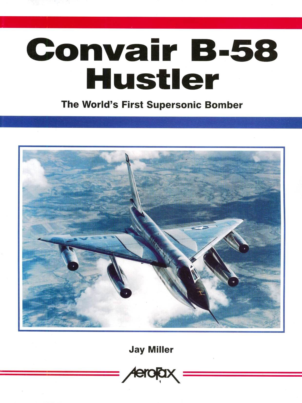 Jay miller convair b-58 hustler