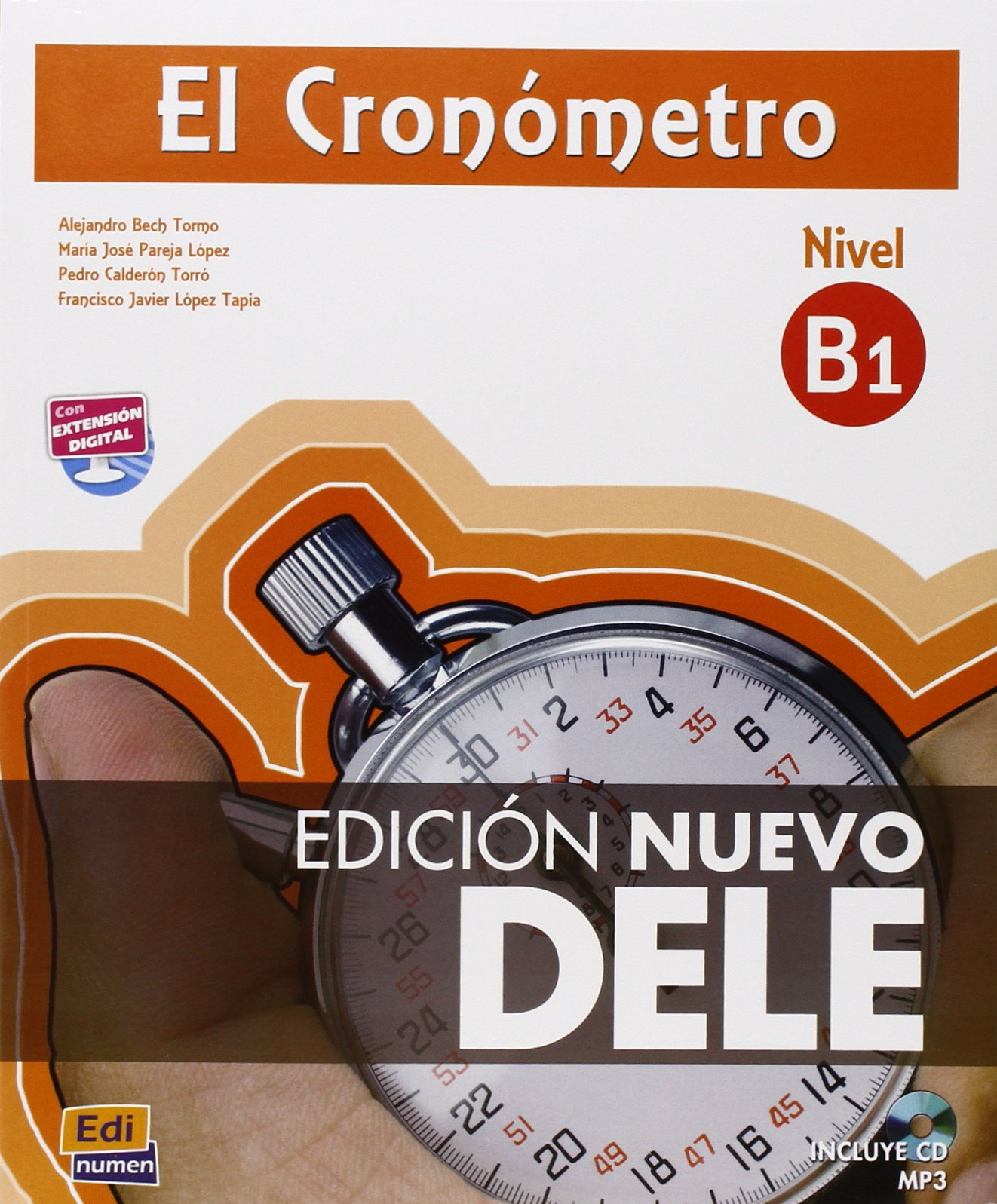 El Cronómetro B1 Edición Nuevo Dele Spanish Edition Tarrés Chamorro Iñaki Pareja López María José López Tapia Francisco Javier Calderón Torró Pedro 9788498485479 Books