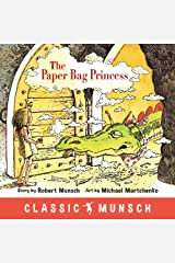 The Paper Bag Princess (Classic Munsch) Kindle Edition