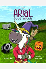 Arial, the Good Witch (UnicornPreneur Book 6) Kindle Edition