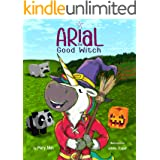 Arial, the Good Witch (UnicornPreneur Book 6)