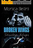Broken Wings: Sehnsüchtiges Verlangen