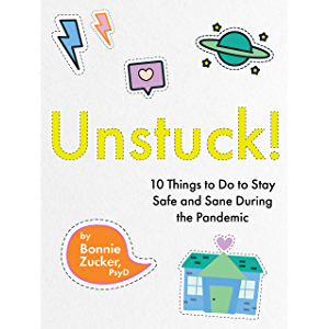 Unstuck!: 10 Things to Do to Stay Safe and Sane During the Pandemic