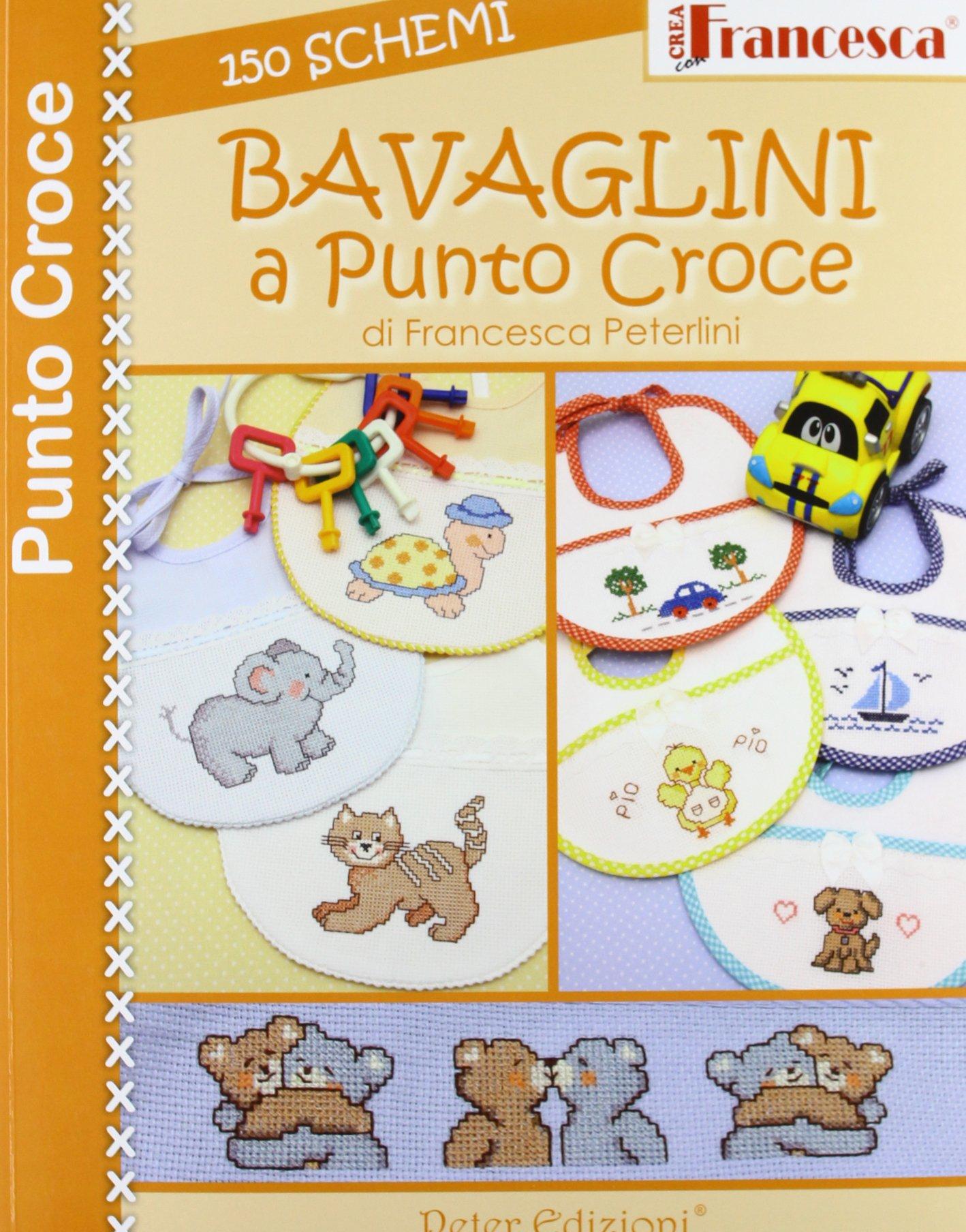 Amazon It Bavaglini A Punto Croce 150 Schemi Francesca Peterlini