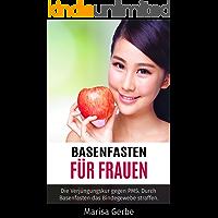Basenfasten für Frauen: Die Verjüngungskur gegen PMS. Durch Basenfasten das  Bindegewebe straffen.