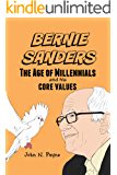 Bernie Sanders: The Age of Millennials and His Core Values