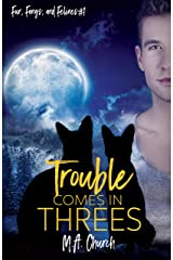 Trouble Comes in Threes (Fur, Fangs, and Felines Book 1) Kindle Edition