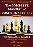The Complete Manual of Positional Chess: The Russian Chess School 2.0 - Middlegame Structures and Dynamics (Volume 2)
