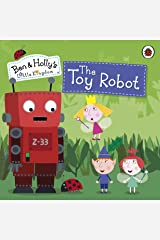 Ben and Holly's Little Kingdom: The Toy Robot Storybook (Ben & Holly's Little Kingdom) Kindle Edition