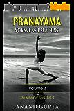 Pranayama: Science of Breathing: Volume 2 (The School of Yoga) (English Edition)