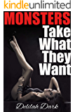 Monsters Take What They Want: 9 Dark Tales of Demons, Ghosts, Beasts, Shifters and Tentacles (English Edition)