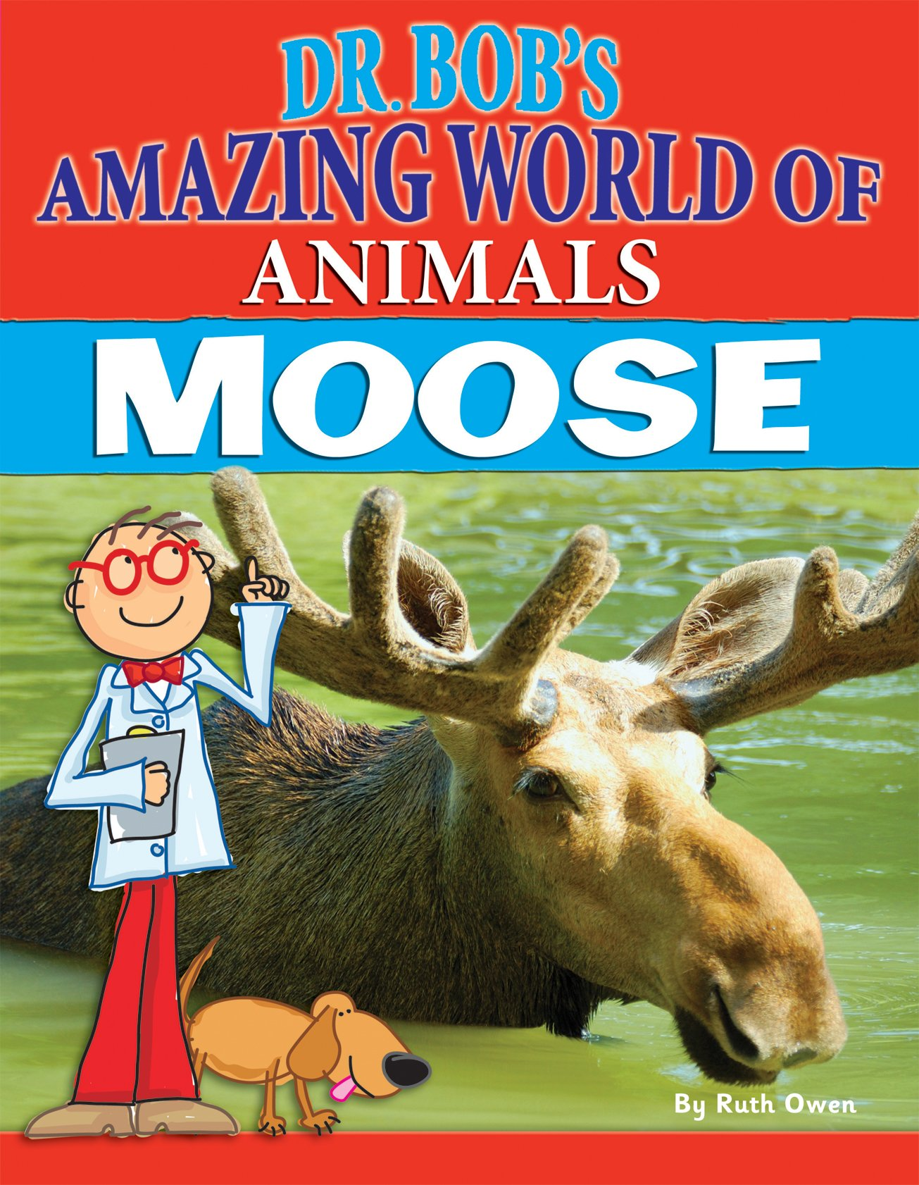 Download Moose (Dr. Bob's Amazing World of Animals (Library)) pdf