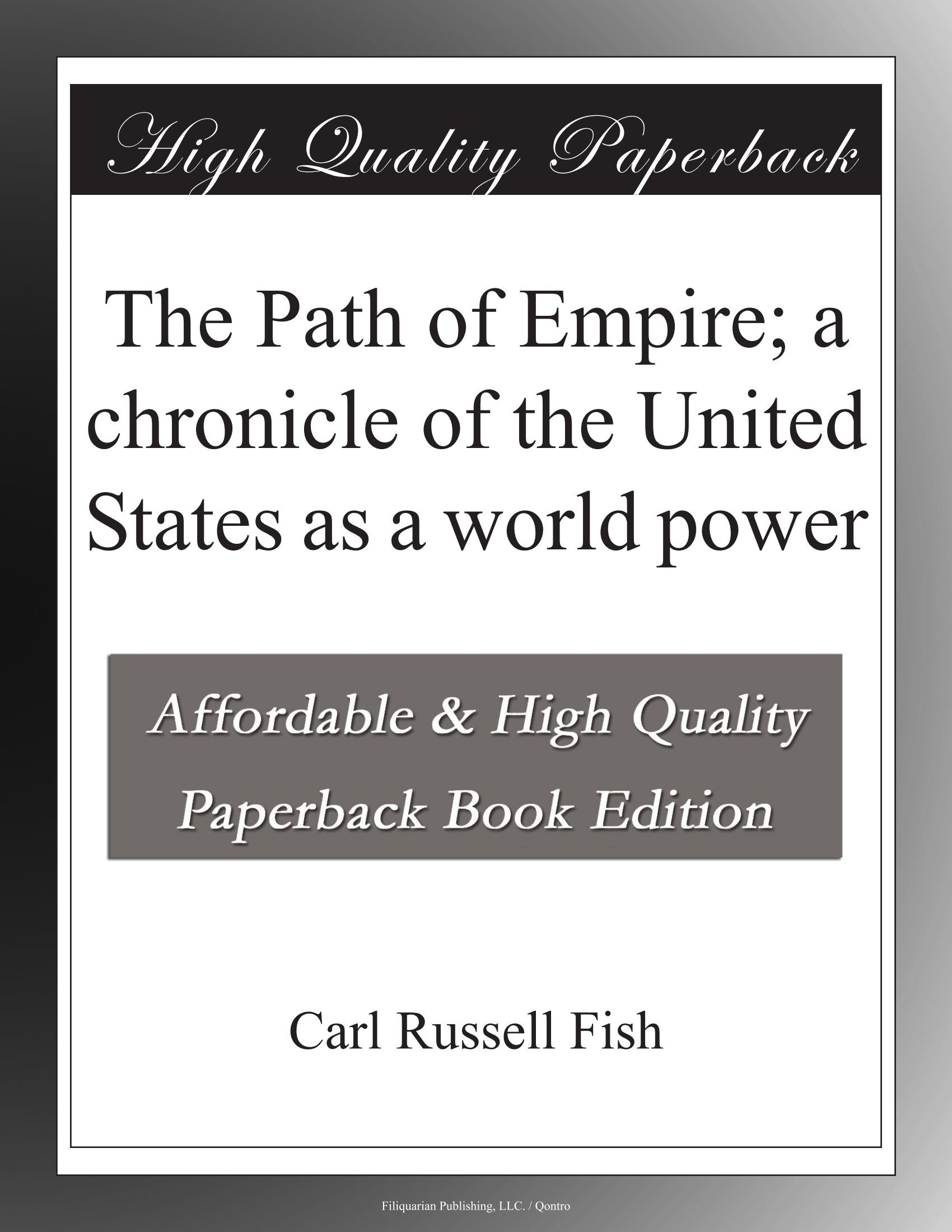 Read Online The Path of Empire; a chronicle of the United States as a world power pdf epub