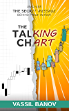 The Talking Chart: Uncover The Secret Message Behind Price Action