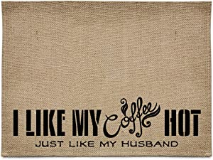 chillake Rustic Burlap Coffee Bar Mat - I Like My Coffee Hot Like My Husband Vintage Waterproof Placemat - Natural Jute Coffee Maker Mat Funny Gift for Coffee Bar Home Decor (12x16 Inches)