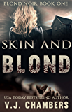 Skin and Blond (Blond Noir Book 1)