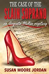 The Case of the Slain Soprano (Augusta McKee mysteries) (Volume 1) Paperback