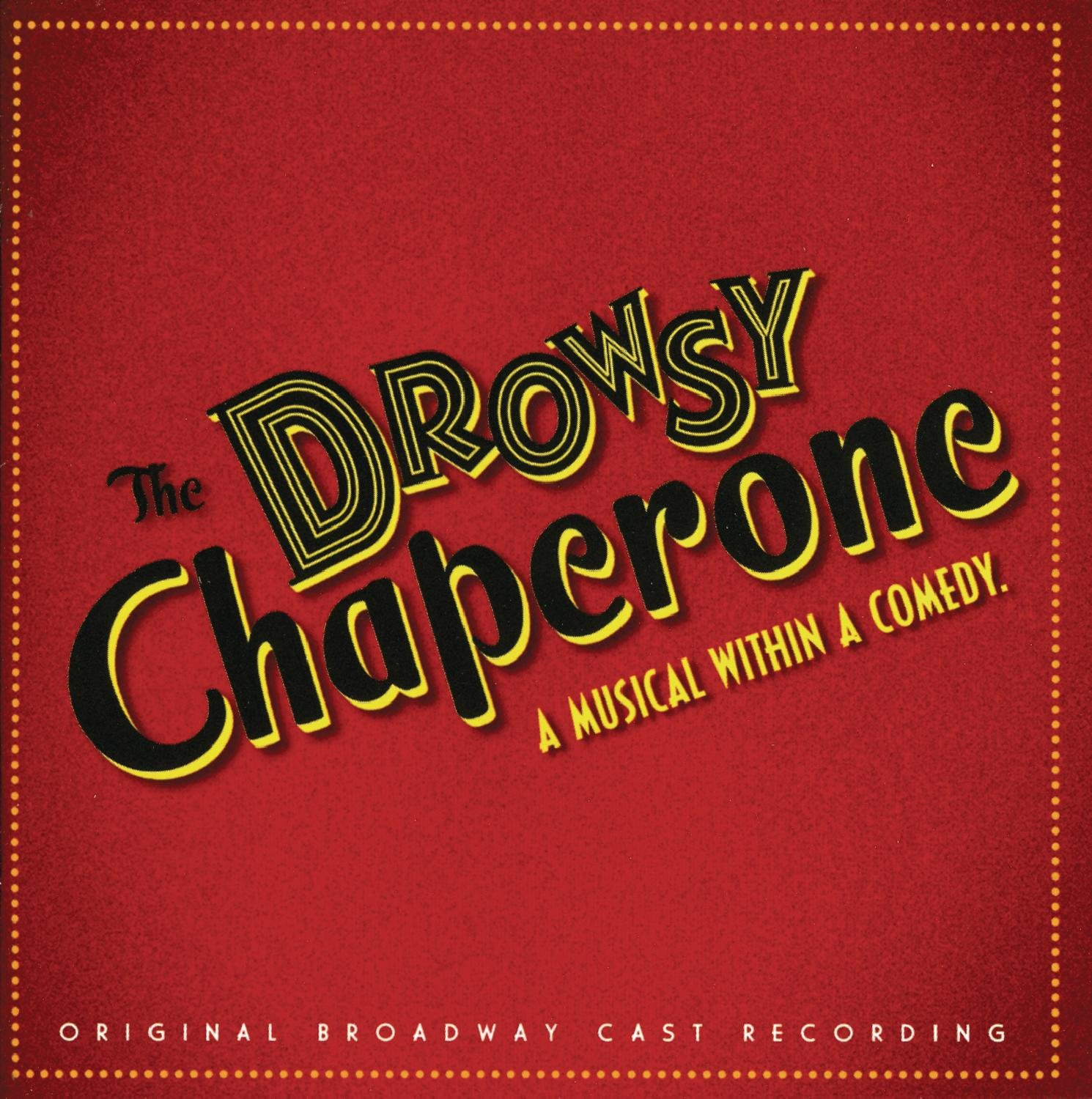 The Drowsy Chaperone (2006 Original Broadway Cast) by Ghostlight