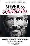Steve Jobs confidential: Un viaggio esclusivo nella mente dell'uomo che ha inventato il futuro