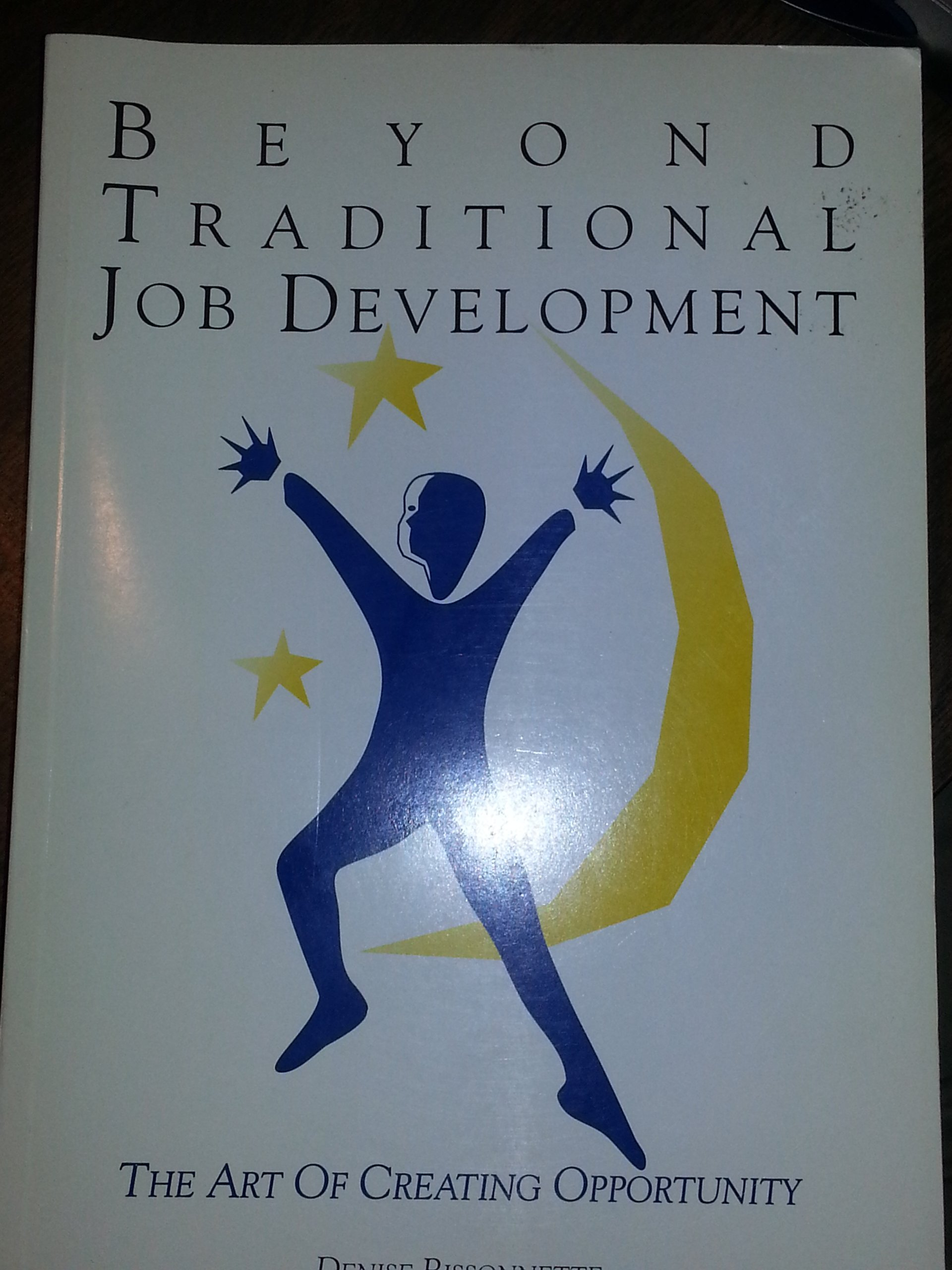 Beyond Traditional Job Development: The Art of Creating Opportunity