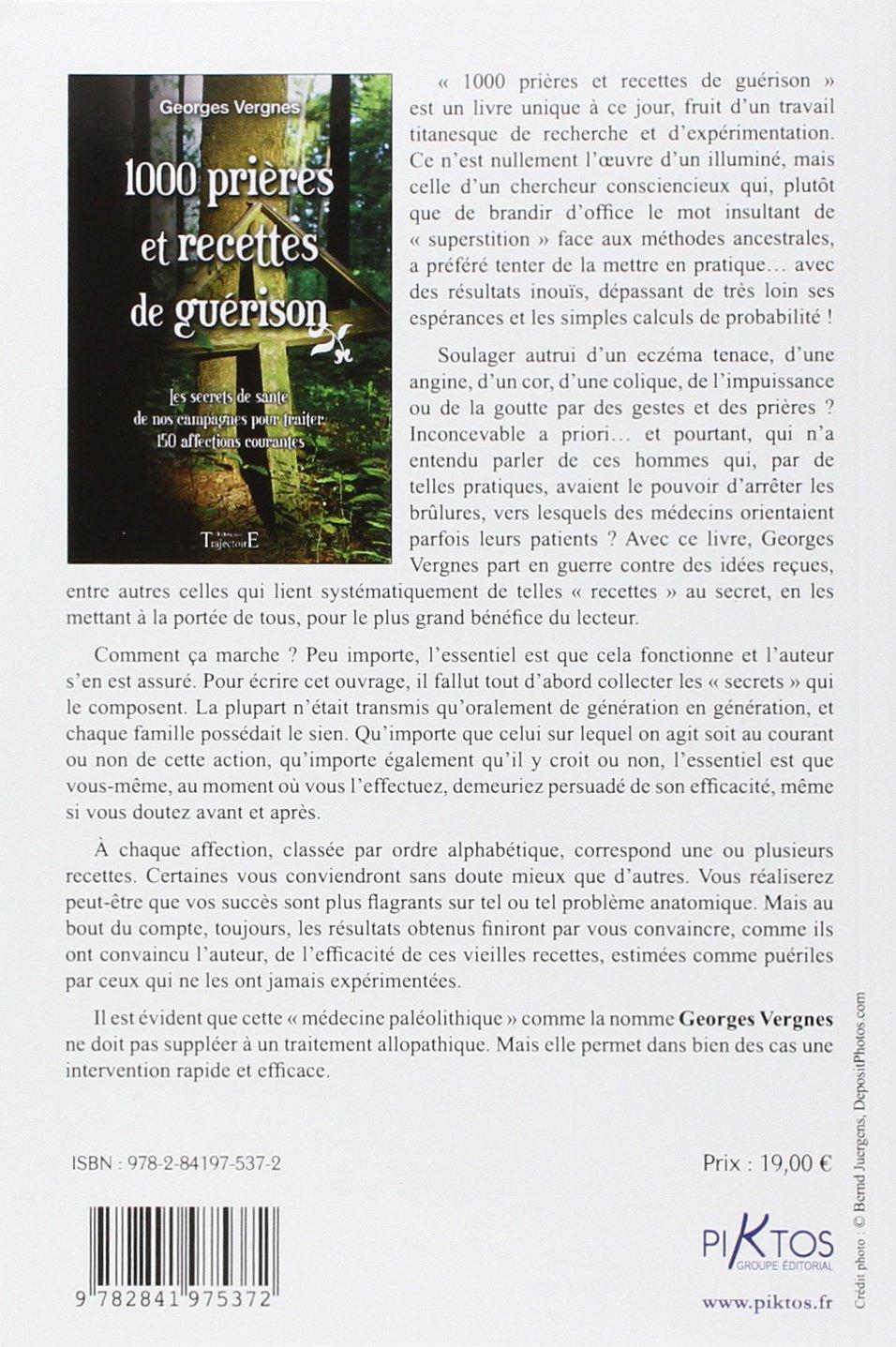 Amazon.fr - 1000 Prières et recettes de guérison - Georges Vergnes - Livres