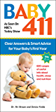 Baby 411 7th edition: Clear Answers & Smart Advice For Your Baby's First Year