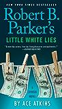 Robert B. Parker's Little White Lies (Spenser Book 46)