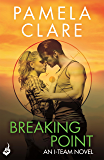 Breaking Point: I-Team 5 (A series of sexy, thrilling, unputdownable adventure)