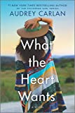 What the Heart Wants: A Novel (The Wish Series, 1)