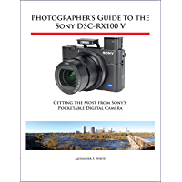 Photographer's Guide to the Sony DSC-RX100 V: Getting the Most from Sony's Pocketable Digital Camera book cover