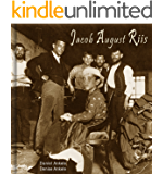 Jacob August Riis: 100+ Documentary Photographic Reproductions (English Edition)