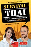 Survival Thai: How to Communicate without Fuss or Fear Instantly! (Thai Phrasebook & Dictionary) (Survival Series)
