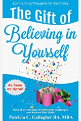 The Gift of Believing in Yourself: Spirit-Lifting Thoughts for Each Day Kindle Edition