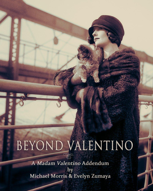 Beyond Valentino: A Madam Valentino Addendum: Michael Morris, Evelyn  Zumaya: 9780998709802: Amazon: Books