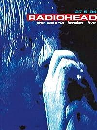 Radiohead – The Astoria London Live