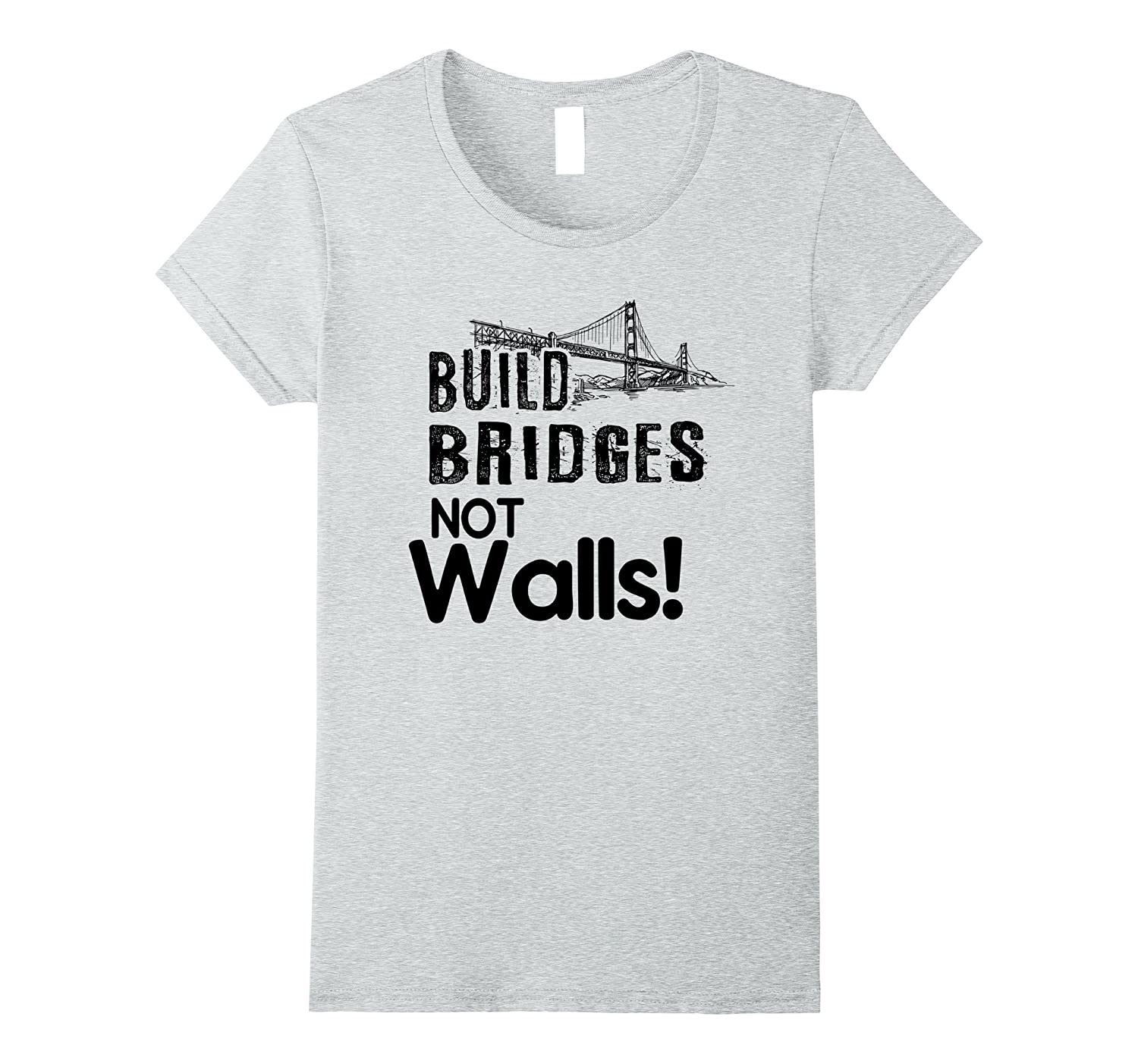 Black Grunge Style Build Bridges Not Walls Anti Trump Tee