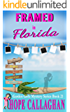 Framed in Florida: A Garden Girls Cozy Mystery (Garden Girls Christian Cozy Mystery Series Book 21)