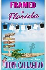 Framed in Florida: A Garden Girls Cozy Mystery (Garden Girls Christian Cozy Mystery Series Book 21) Kindle Edition