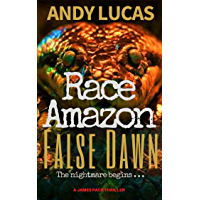 RACE AMAZON: False Dawn (James Pace Book 1) (English Edition)