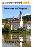 bratwurst and bicycles: a cycling adventure from Basel to Budapest (Eurovelo Series Book 3) (English Edition)