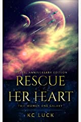 Rescue Her Heart: Special Anniversary Edition Kindle Edition