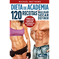 Dieta de academia: 120 receitas para malhar, secar, definir