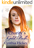 CHARITY'S GOLD RUSH (Christian Historical Romance) (Woman of Courage Book 3)