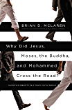 Why Did Jesus, Moses, the Buddha, and Mohammed Cross the Road?: Christian Identity in a Multi-Faith World