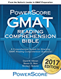 The PowerScore GMAT Reading Comprehension Bible (The PowerScore GMAT Bible Series Book 3)