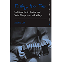 Turning the Tune: Traditional Music, Tourism, and Social Change in an Irish Village (Dance and Performance Studies Book… book cover