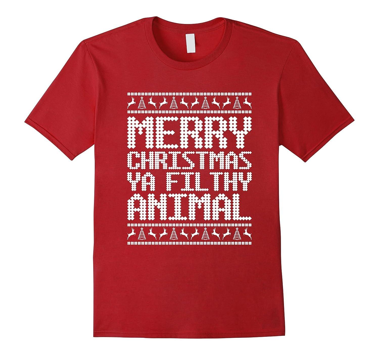 Merry Christmas Ya Filthy Animal Funny T Shirt Art