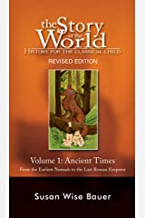 Story of the World, Vol. 1: History for the Classical Child: Ancient Times (Revised Second Edition) (Vol. 1) (Story of the World) Kindle Edition