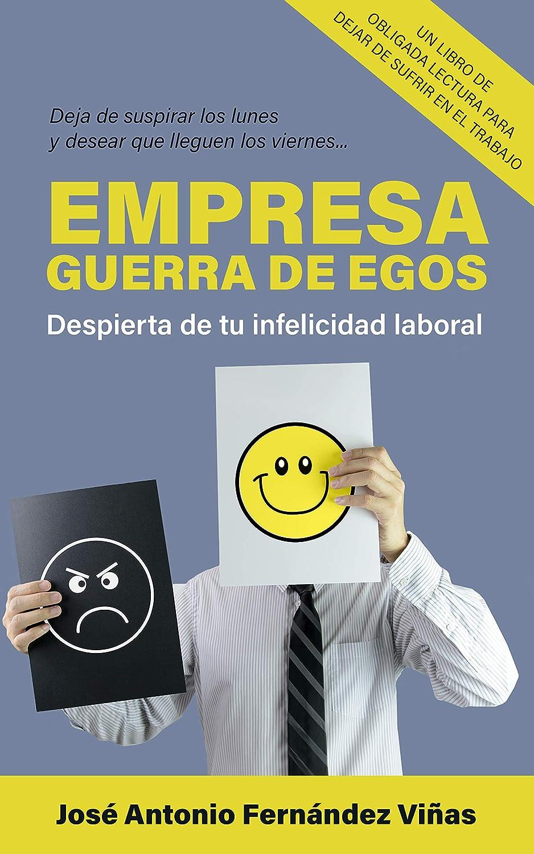 EMPRESA: GUERRA DE EGOS: Despierta de tu infelicidad laboral eBook ...