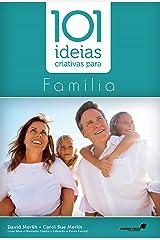 101 idéias criativas para família (101 ideias) eBook Kindle